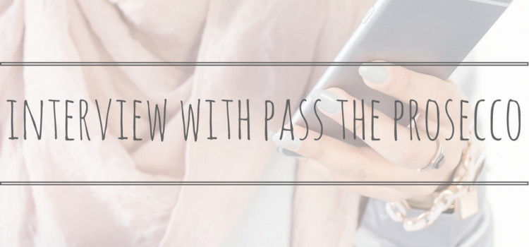 Oh My Blog Interview with Pass the Prosecco Please on Being a Mum