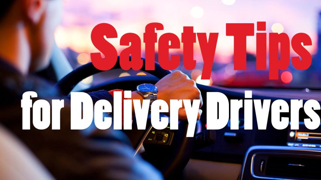 Safety TIps for Delivery Drivers.jpg