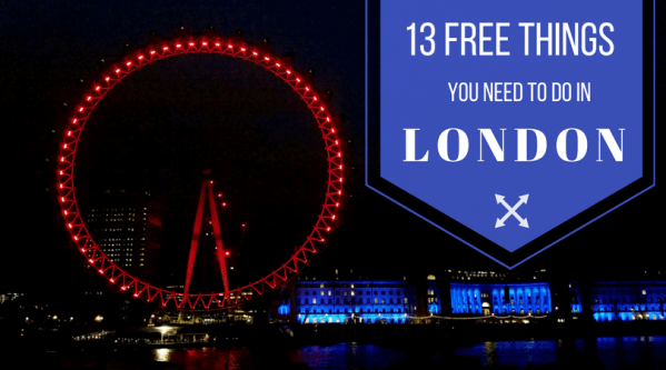 13 Free Things You Need To Do In London