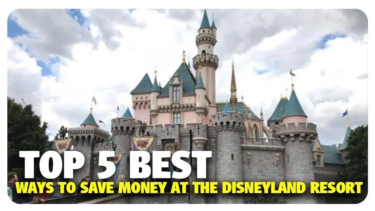 TOP 5 Best Ways to Save Money at the Disneyland Resort | Best & Worst of Disneyland