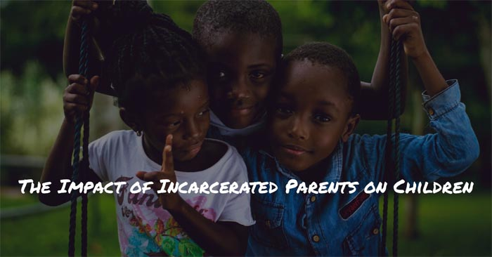 Impact of Incarcerated Parents on Children