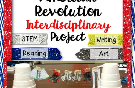 Engaging American Revolution Interdisciplinary Project: STEM, Reading, Writing, and Art