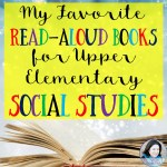 My Favorite Read-Aloud Books for Upper Elementary Social Studies