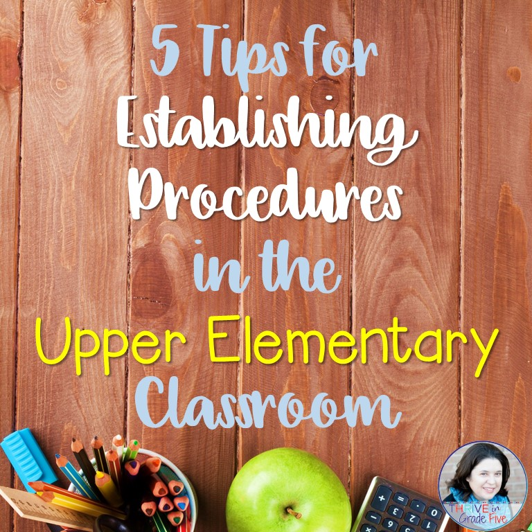 5 Tips for Establishing Procedures in the Upper Elementary Classroom
