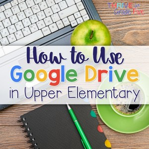 How to Use Google Resources in Upper Elementary - A Growing Post