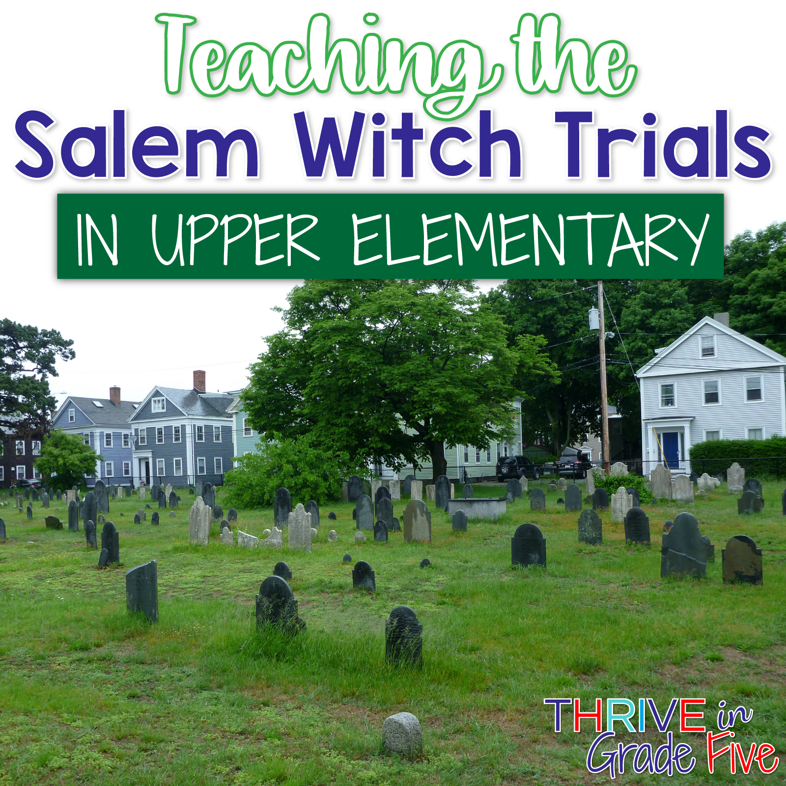 Teaching The Salem Witch Trials In Upper Elementary