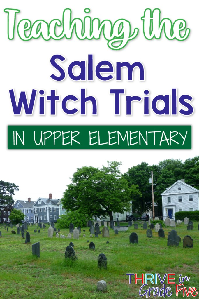 Teaching the Salem Witch Trials in Upper Elementary - Thrive