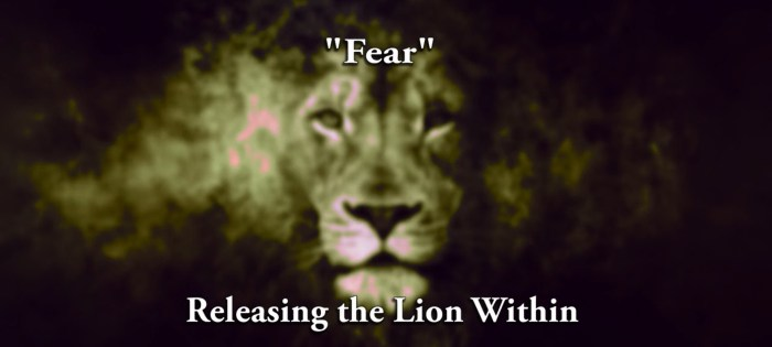 Releasing Lion Within   Fear