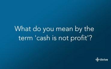 cash not profit