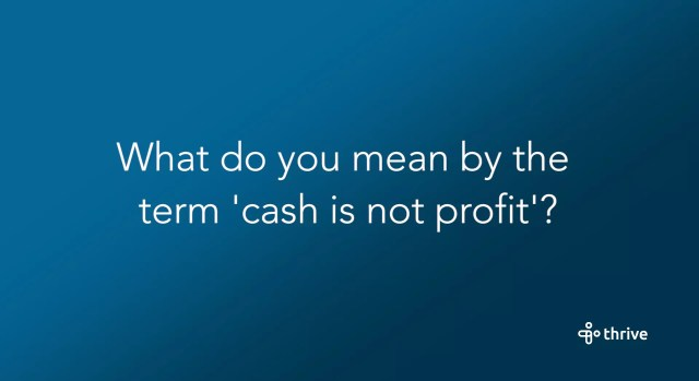 cash not profit
