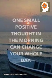Positive-thoughts-shape-our-day-Thrive-With-Ian