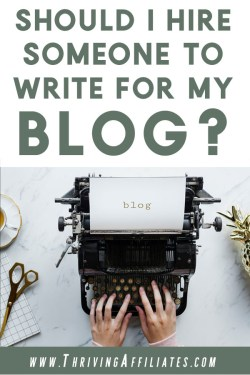 Let's get real here: running a (successful) blog takes a lot of time and effort. You may be asking yourself: Should I hire a blog writer? Click through to find the answer (and to see it in practice!) #thrivingaffiliates