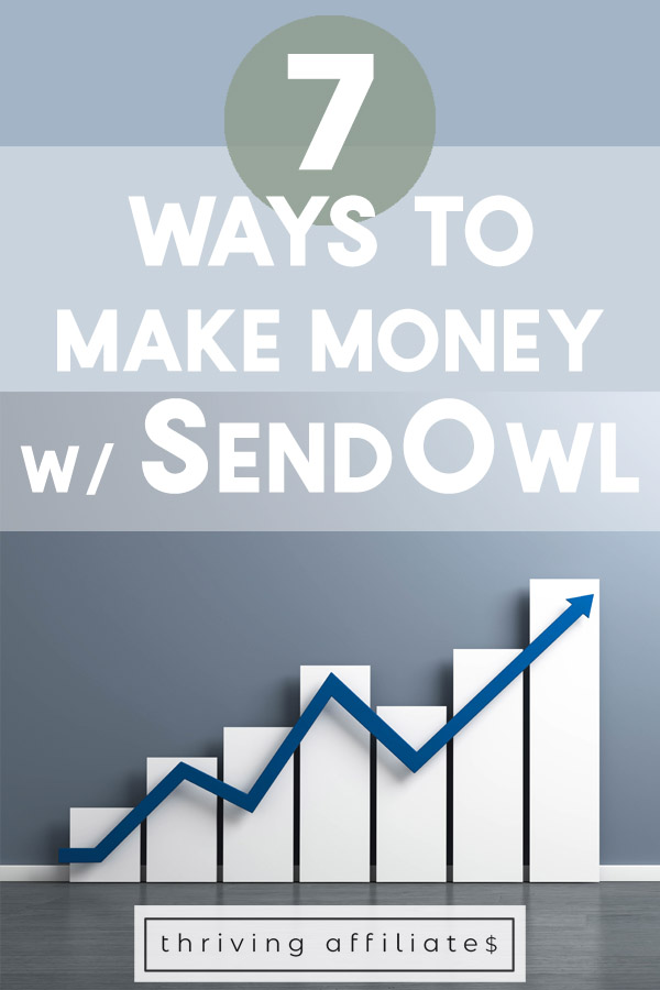 What is SendOwl, anyway? And what are the 7 ways to make money with SendOwl? Learn more! #thrivingaffiliates