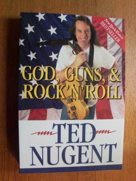 God, Guns & Rock'N'Roll - Ted Nugent