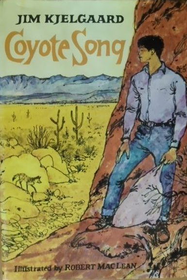 Front Cover of Dustjacket of A First Edition Copy of Coyote Song By Jim Kjelgaard. Illustrated By Robert Maclean