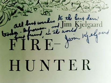 Signed First Edition Book Fire-Hunter by Jim Kjelgaard. Illustrated By Ralph Ray. A Rare Autographed Inscription to Kjelgaard's Former School Teacher and Librarian. From The Book Collection of Michael Patrick McCarty