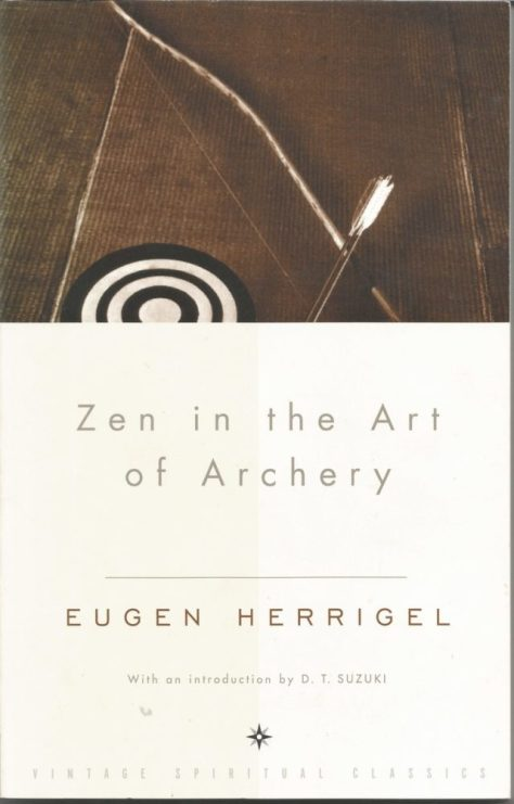 Zen in the Art of Archery By Eugen Herrigel