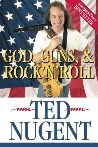 The Front Cover For The Book God, Guns, & Rock N' Roll By Hunter, Bowhunter, and Famous Musician Ted Nugent.