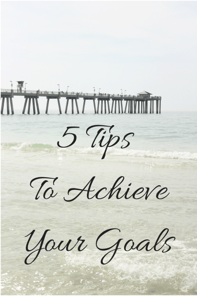All of us have at least one area in our life that we would like to improve or completely change. Here are 5 tips to achieve your goals to get you started.