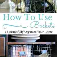 How To Use Baskets To Beautifully Organize