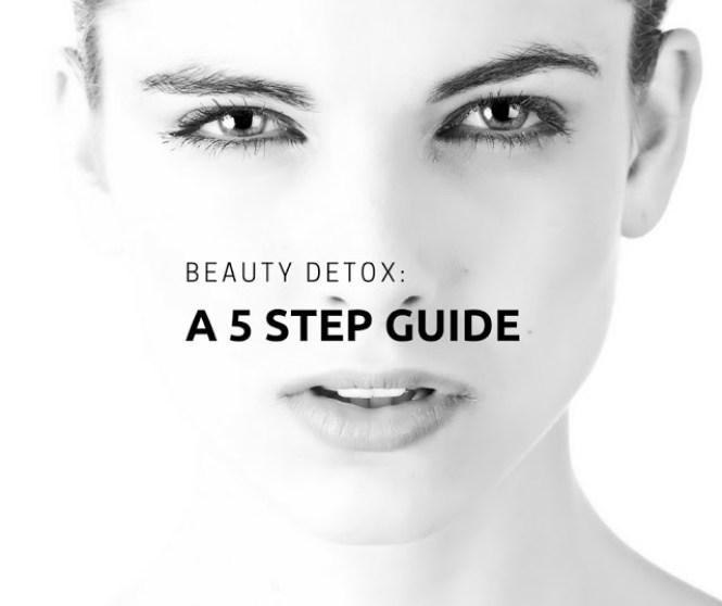 Beauty Detox: A 5-Step Guide
