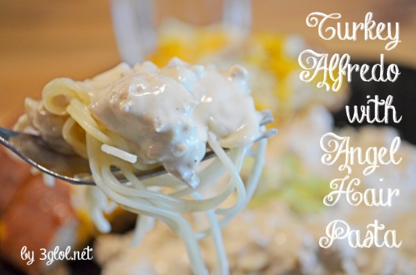 Turkey Alfredo with Angel Hair Pasta