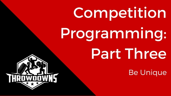 Competition Programming: Part Three - Be Unique