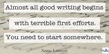 almost-all-good-writing-starts-with_lamott-quote_tw