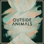 Outside Animals will draw you into their new EP