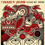 """There's more to Citizen Zero's """"State of Mind"""" than what it seems"""