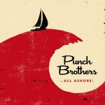 "Band ahoy: Punch Brothers navigate DIY waters with ""All Ashore"""