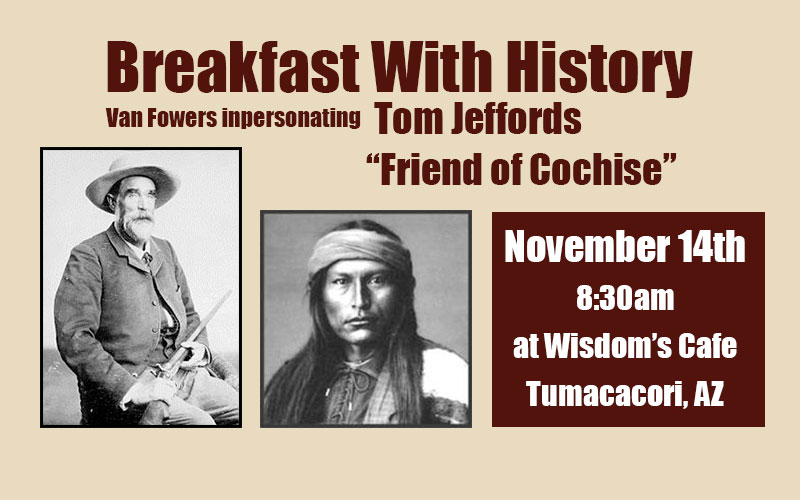Breakfast with History – Friend of Cochise