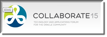 I'm Speaking at COLLABORATE 2015 April 12-15 Las Vegas