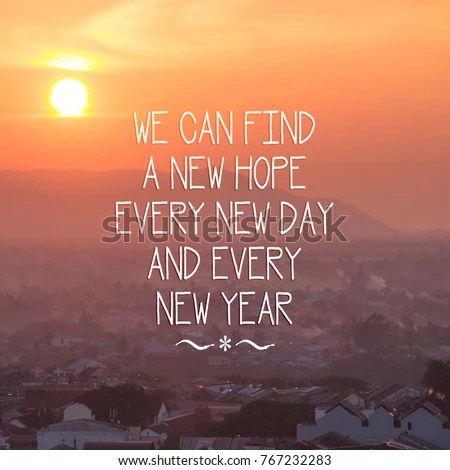 Motivational Quotes We Can Find New Stock Photo  Edit Now  767232283     Motivational quotes  We can find a new hope every new day and every New Year
