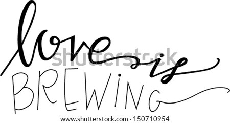 Love Is Brewing - stock vector