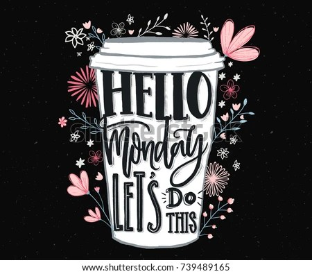 Hello Monday Lets Do This Funny Stock Vector 739489165