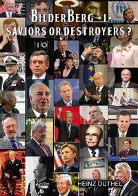 - The Bilderberger Group - 1Saviors or Destroyers?-【電子書籍】