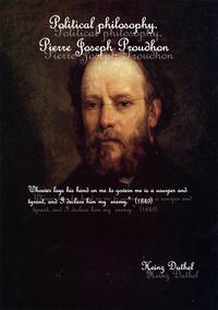 Political Philosophy Pierre Joseph Proudhon【電子書籍】[ Heinz Duthel ]