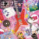 キズナミュージック♪【Blu-ray付生産限定盤】 [ Poppin'Party ]