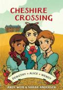 Cheshire Crossing (Graphic Novel) CHESHIRE CROSSING (GRAPHIC NOV [ Andy Weir ]