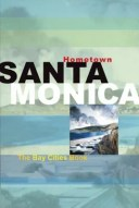 Hometown Santa Monica: The Bay Cities Book HOMETOWN SANTA MONICA [ Nancy Gottesman ]
