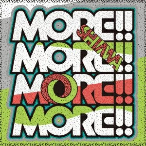 MORE!!MORE!!MORE!!MORE!! [ SHIMA ]