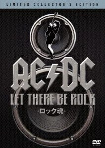 AC/DC: LET THERE BE ROCK -ロック魂ー [ ボン・スコット ]