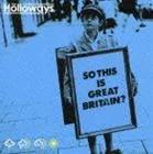 ザ・ホロウェイズ / ソー・ディス・イズ・グレイト・ブリテン?(期間限定価格盤) [CD]