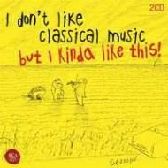 クラシック音楽は好きではないけど、これだったら・・・いいね!(2CD) 輸入盤