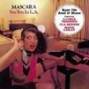 マスカラ / シー・ユー・イン L.A. [CD]