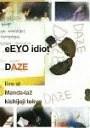 DAZE / eEYO idiot
