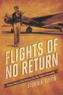 Flights of No ReturnAviation History's Most Infamous One-Way Tickets to Immortality【電子書籍】[ Steven A. Ruffin ]