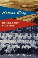 Autumn GloryBaseball's First World Series【電子書籍】[ Louis P. Masur ]