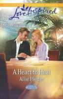 A Heart To Heal【電子書籍】[ Allie Pleiter ]